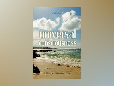 Universal Consciousness: A Guided Meditation