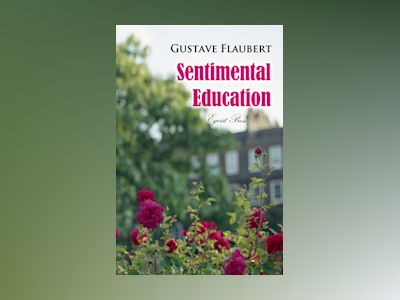 Ebook Sentimental Education: The History of a Young Man - Gustave Flaubert