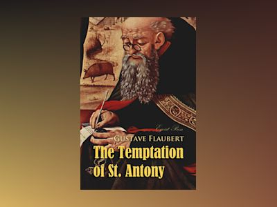 Ebook The Temptation of St. Antony: A Revelation of the Soul - Gustave Flaubert