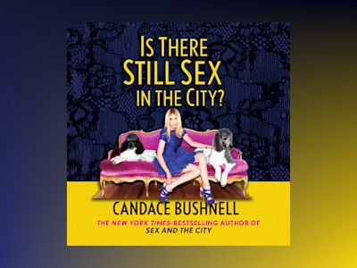 Audio book Is There Still Sex in the City? of Candace Bushnell