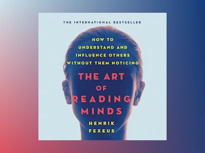 Audio book The Art of Reading Minds - How to Understand and Influence Others Without Them Noticing (Unabridged)