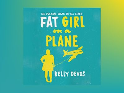 Audio book Fat Girl on a Plane of Kelly deVos