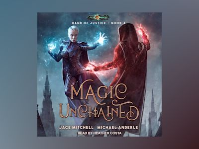 Audio book Magic Unchained - Michael Anderle