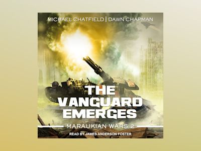Audio book The Vanguard Emerges: Maraukian War, Book 2 - Dawn Chapman