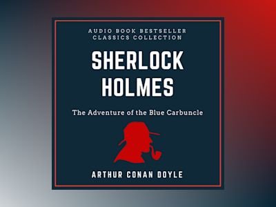 Sherlock Holmes: The Adventure of the Blue Carbuncle. Audio Book Bestseller Classics Collection