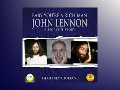 Baby You're a Rich Man: John Lennon: A Secret History
