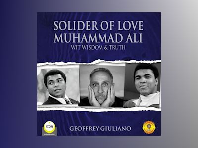 Solider of Love: Muhammad Ali - Wit Wisdom & Truth