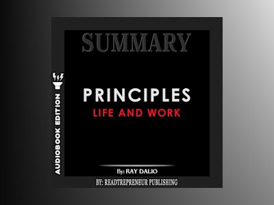 Audio book Summary of Principles: Life and Work by Ray Dalio - Readtrepreneur Publishing