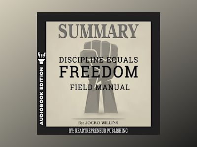 Audio book Summary of Discipline Equals Freedom: Field Manual by Jocko Willink - Readtrepreneur Publishing