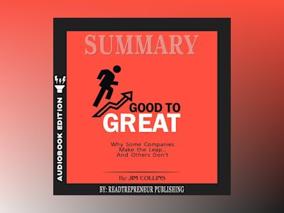 Audio book Summary of Good to Great: Why Some Companies Make the Leap...And Others Don't by Jim Collins - Readtrepreneur Publishing