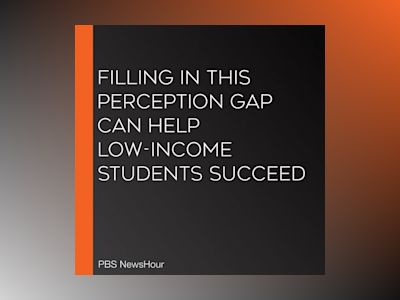 Filling In This Perception Gap Can Help Low-Income Students Succeed