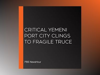 Critical Yemeni Port City Clings To Fragile Truce