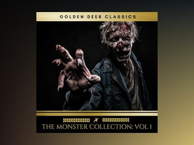 Audio book The Monster Collection, Vol. 1 - Mary Shelley