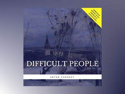 Audio book Difficult People - Anton Chekhov