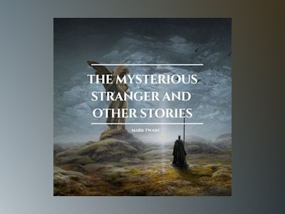 The Mysterious Stranger amd other stories