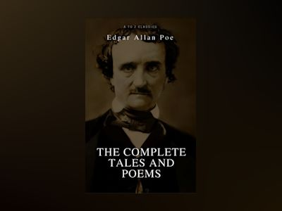 Edgar Allan Poe – Complete Tales and Poems: The Black Cat, The Fall of the House of Usher, The Raven, The Masque of the Red Death...