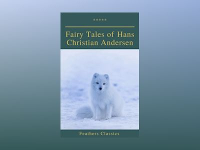 Fairy Tales of Hans Christian Andersen (Feathers Classics)