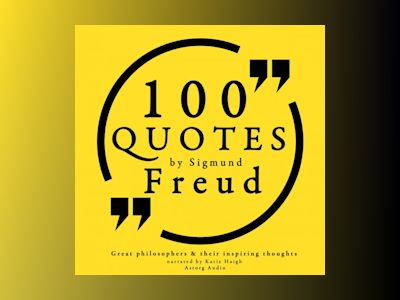 100 Quotes by Sigmund Freud: Great Philosophers & Their Inspiring Thoughts