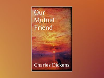 Ebook Our Mutual Friend - Charles Dickens