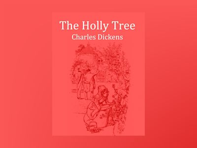Ebook The Holly-Tree - Charles Dickens