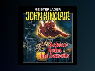 John Sinclair, Folge 3: Achterbahn ins Jenseits (Remastered)