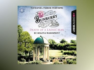 Audio book Death of a Ladies' Man – Bunburry, Countryside Mysteries: A Cosy Shorts Series, Episode 4 - Helena Marchmont