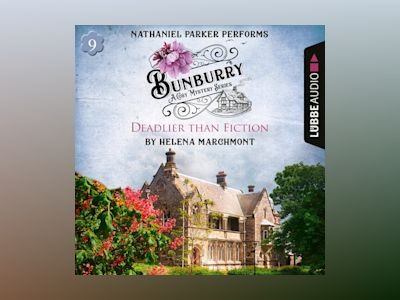 Audio book Bunburry - Deadlier than Fiction - A Cosy Mystery Series, Episode 9 (Unabridged) of Helena Marchmont