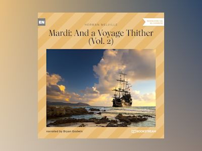 Audio book Mardi: And a Voyage Thither, Vol. 2 (Unabridged) - Herman Melville