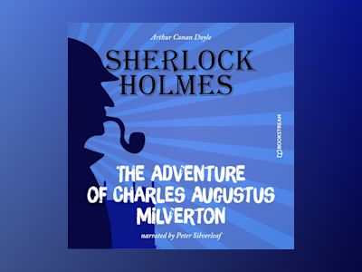 The Adventure of Charles Augustus Milverton (Unabridged)