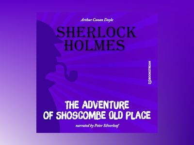 The Adventure of Shoscombe Old Place (Unabridged)