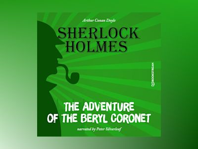 The Adventure of the Beryl Coronet (Unabridged)