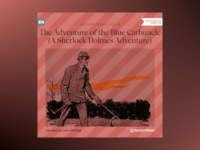 The Adventure of the Blue Carbuncle - A Sherlock Holmes Adventure (Unabridged)