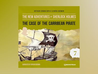 The Case of the Caribbean Pirate - The New Adventures of Sherlock Holmes, Episode 7 (Unabridged)