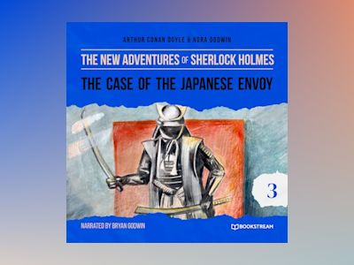The Case of the Japanese Envoy - The New Adventures of Sherlock Holmes, Episode 3 (Unabridged)