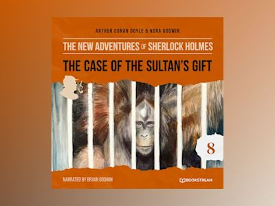 The Case of the Sultan's Gift - The New Adventures of Sherlock Holmes, Episode 8 (Unabridged)