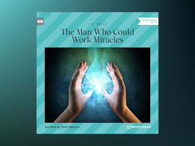The Man Who Could Work Miracles (Unabridged)