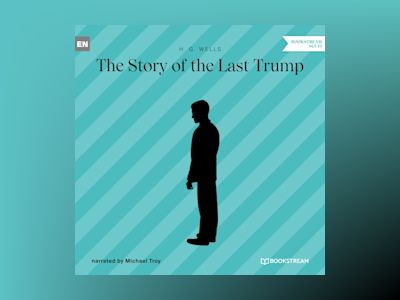 The Story of the Last Trump (Unabridged)