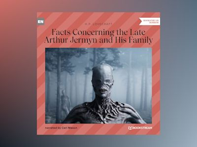 Facts Concerning the Late Arthur Jermyn and His Family (Unabridged)