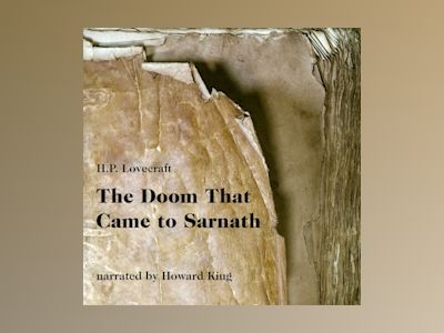The Doom That Came to Sarnath (Unabridged)