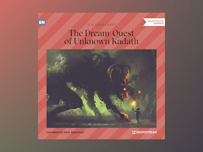 The Dream-Quest of Unknown Kadath (Unabridged)