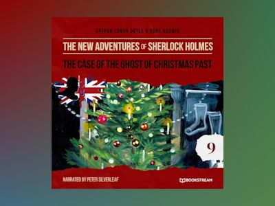 The Case of the Ghost of Christmas Past - The New Adventures of Sherlock Holmes, Episode 9 (Unabridged)