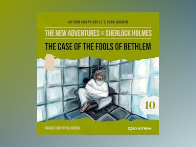 The Case of the Fools of Bethlem - The New Adventures of Sherlock Holmes, Episode 10 (Unabridged)