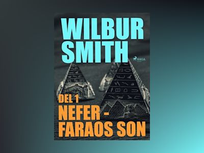 Ljudbok Nefer - faraos son del 1 - Wilbur Smith