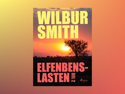 Ljudbok Elfenbenslasten - Del 2 - Wilbur Smith