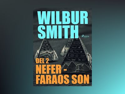 Ljudbok Nefer - faraos son del 2 - Wilbur Smith
