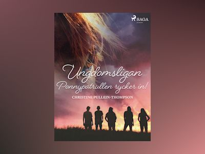 E-Bok Ungdomsligan: Ponnypatrullen rycker in! - Christine Pullein Thompson