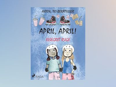E-Bok April, april! - Elsegret Ruge