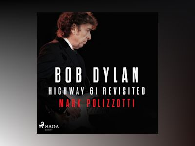 Ljudbok Bob Dylan - Highway 61 Revisited