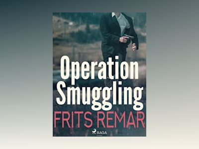 E-Bok Operation Smuggling - Frits Remar