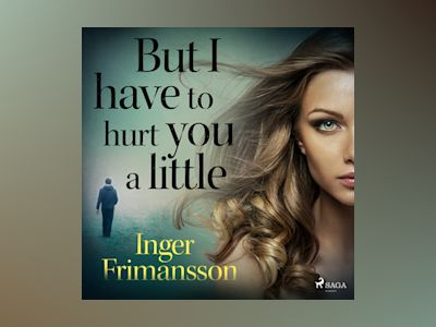 Ljudbok But I have to hurt you a little - Inger Frimansson